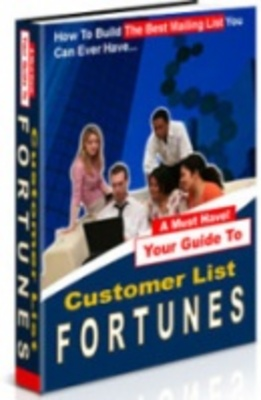 Product picture Customer List Fortunes-How To Make Money